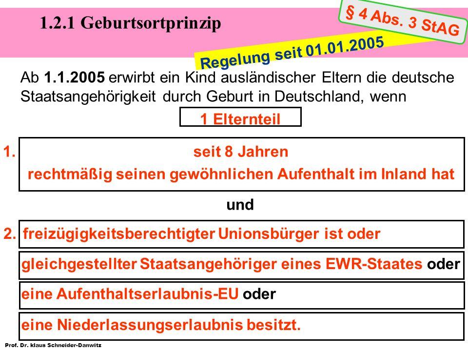 Prof. Dr. klaus Schneider-Danwitz 1.seit 8 Jahren rechtmäßig seinen gewöhnlichen Aufenthalt im Inland hat 2.freizügigkeitsberechtigter Unionsbürger is
