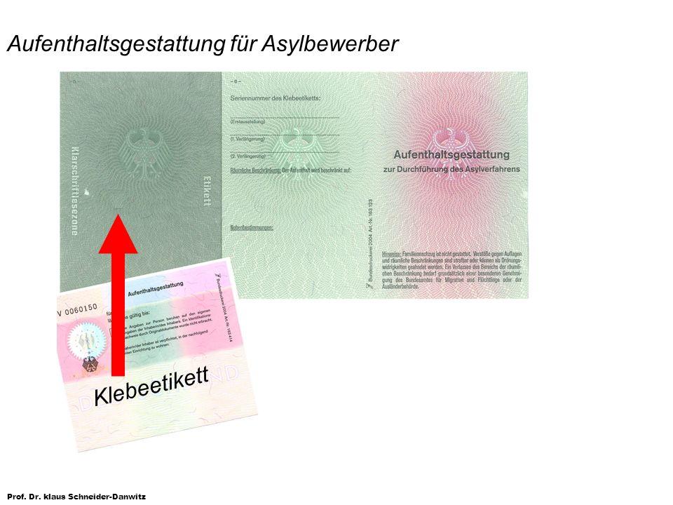 Prof. Dr. klaus Schneider-Danwitz Aufenthaltsgestattung für Asylbewerber Klebeetikett