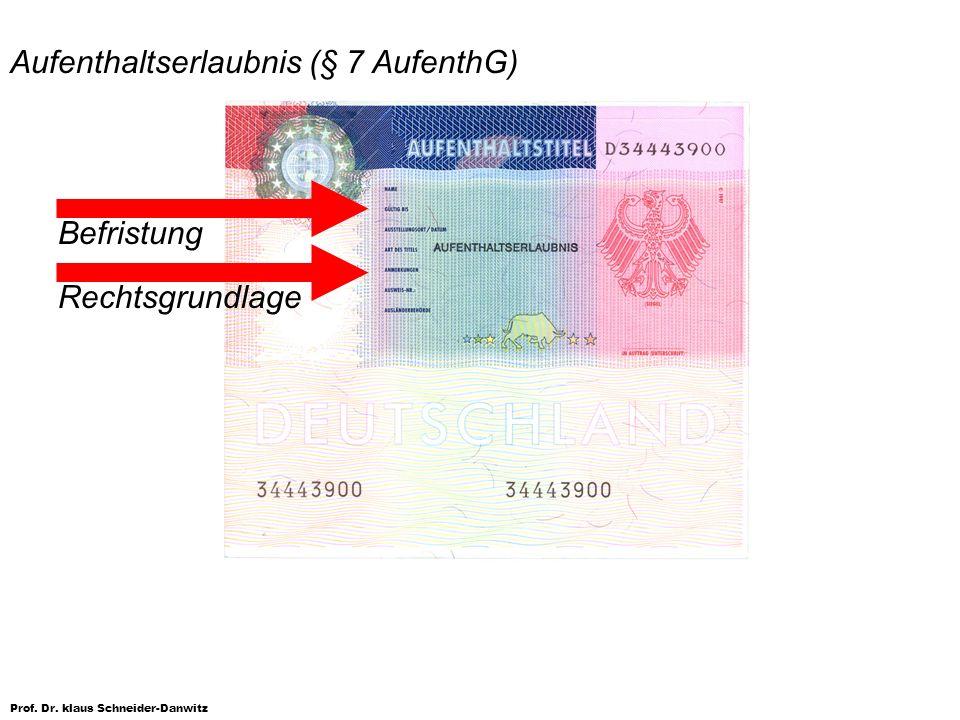 Prof. Dr. klaus Schneider-Danwitz Aufenthaltserlaubnis (§ 7 AufenthG) Befristung Rechtsgrundlage