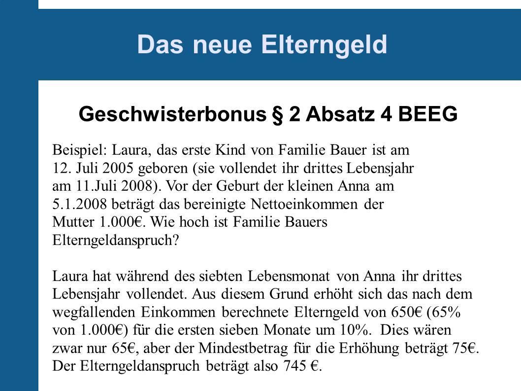 Das neue Elterngeld Geschwisterbonus § 2 Absatz 4 BEEG Beispiel: Laura, das erste Kind von Familie Bauer ist am 12.