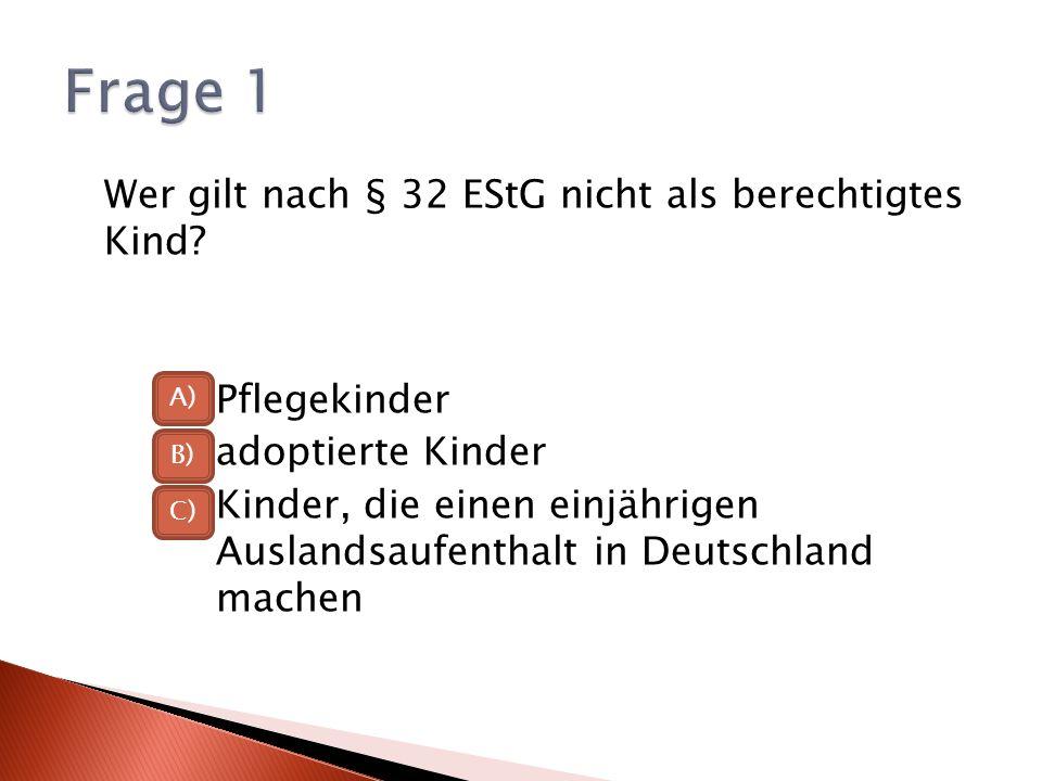 Wer gilt nach § 32 EStG nicht als berechtigtes Kind.