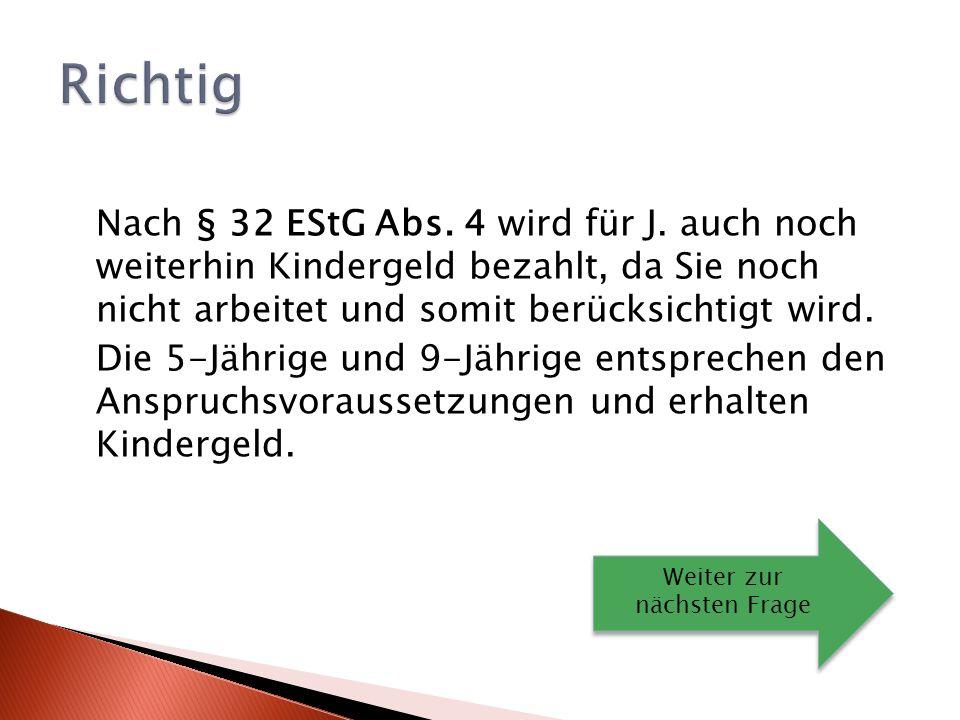 Nach § 32 EStG Abs.4 wird für J.