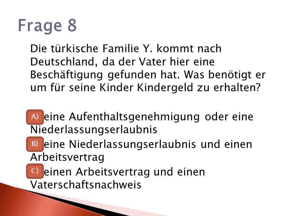 Die türkische Familie Y.kommt nach Deutschland, da der Vater hier eine Beschäftigung gefunden hat.