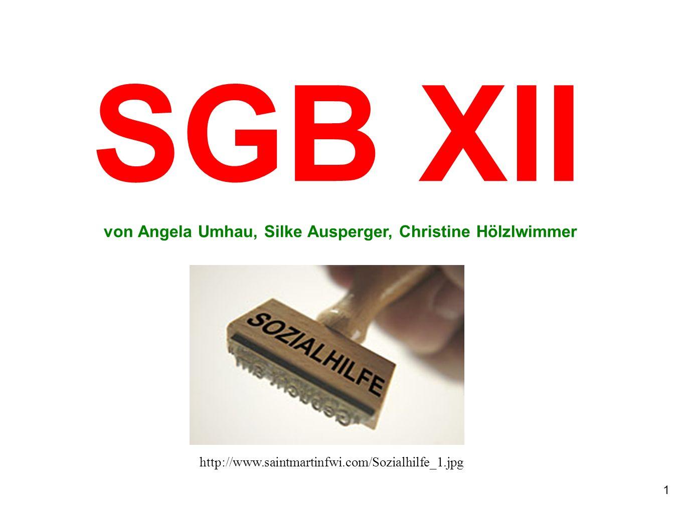 1 SGB XII von Angela Umhau, Silke Ausperger, Christine Hölzlwimmer http://www.saintmartinfwi.com/Sozialhilfe_1.jpg