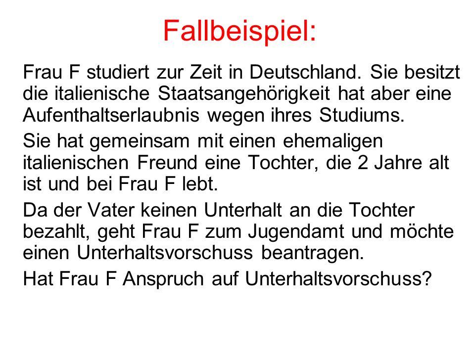 Fallbeispiel: Frau F studiert zur Zeit in Deutschland. Sie besitzt die italienische Staatsangehörigkeit hat aber eine Aufenthaltserlaubnis wegen ihres