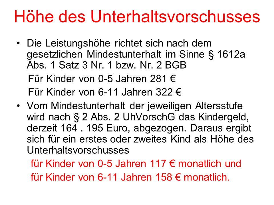 Höhe des Unterhaltsvorschusses Die Leistungshöhe richtet sich nach dem gesetzlichen Mindestunterhalt im Sinne § 1612a Abs.