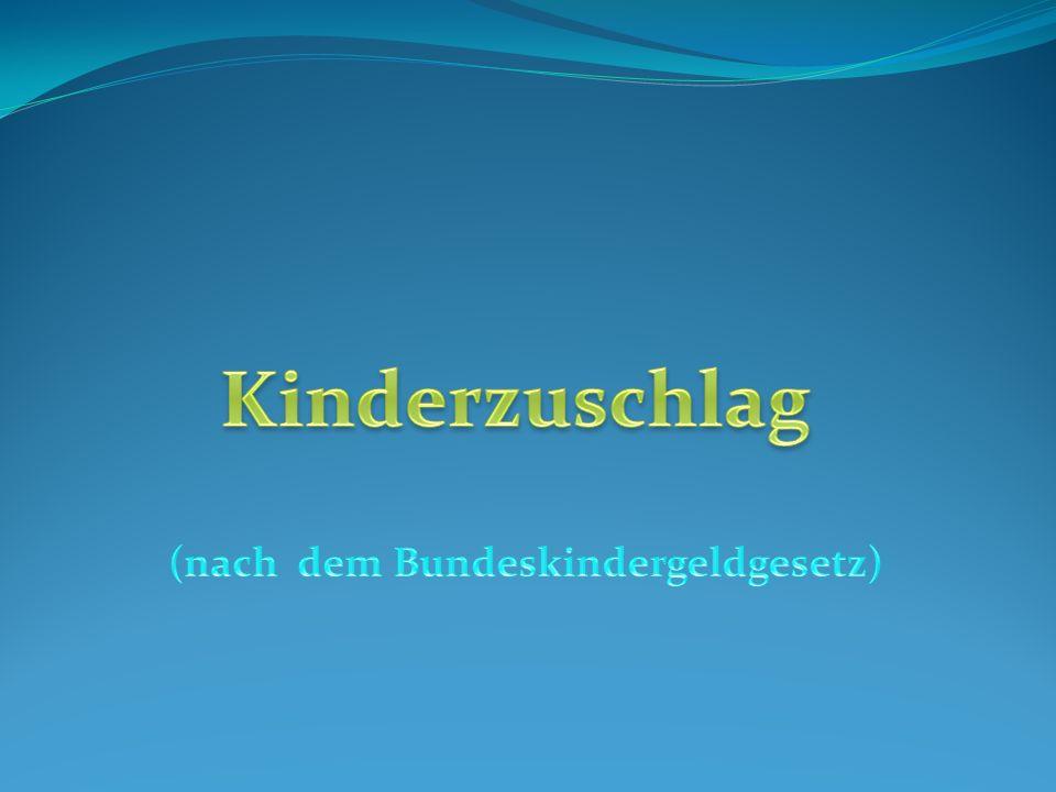 Gliederung 1.Ziele des Kindergeldzuschlages 2. Rechtliche Grundlagen 3.