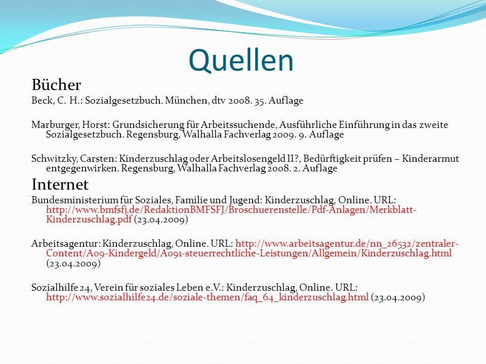 Quellen Bücher Beck, C. H.: Sozialgesetzbuch. München, dtv 2008. 35. Auflage Marburger, Horst: Grundsicherung für Arbeitssuchende, Ausführliche Einfüh