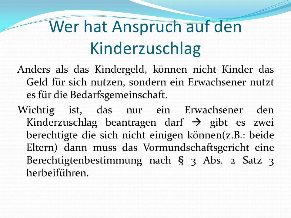 Vermögen des Kindes Das Vermögen des/ der Kinder ist gemäß § 6 BKKG in Zusammenhang mit dem § 12 SGB II auf den Kinderzuschlag anzurechnen.
