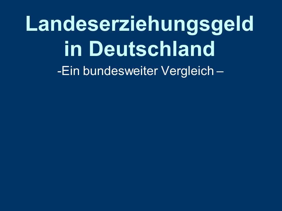 Landeserziehungsgeld in Deutschland -Ein bundesweiter Vergleich –