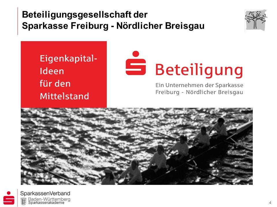 Sparkassenakademie 4 Beteiligungsgesellschaft der Sparkasse Freiburg - Nördlicher Breisgau
