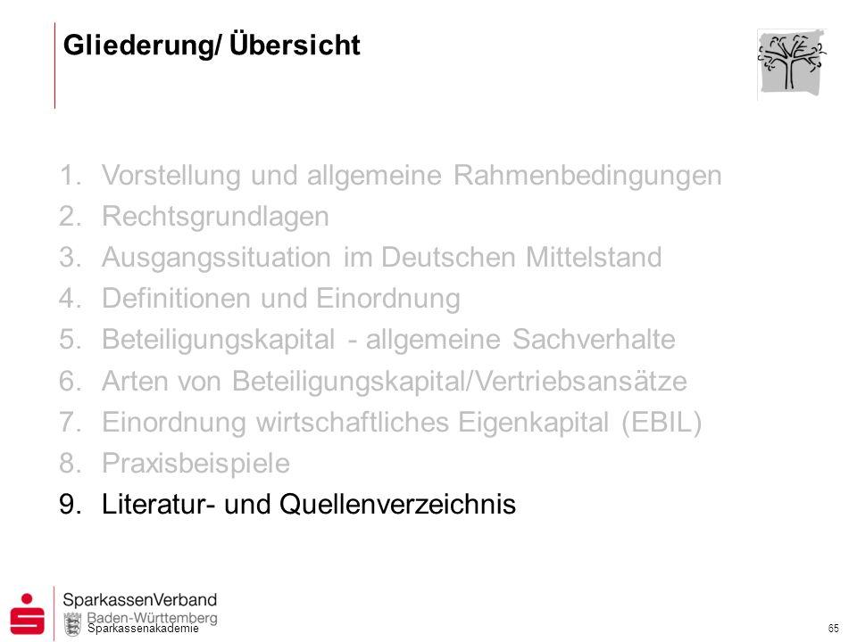 Sparkassenakademie 65 1.Vorstellung und allgemeine Rahmenbedingungen 2.Rechtsgrundlagen 3.Ausgangssituation im Deutschen Mittelstand 4.Definitionen un