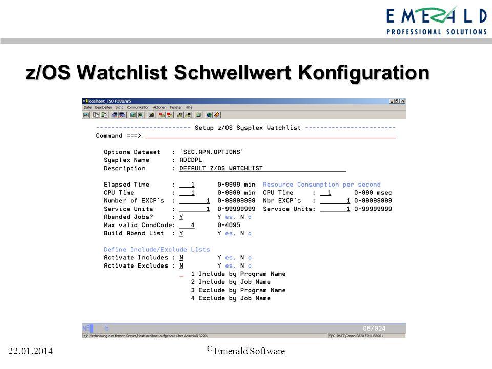 22.01.2014 © Emerald Software z/OS Watchlist Schwellwert Konfiguration