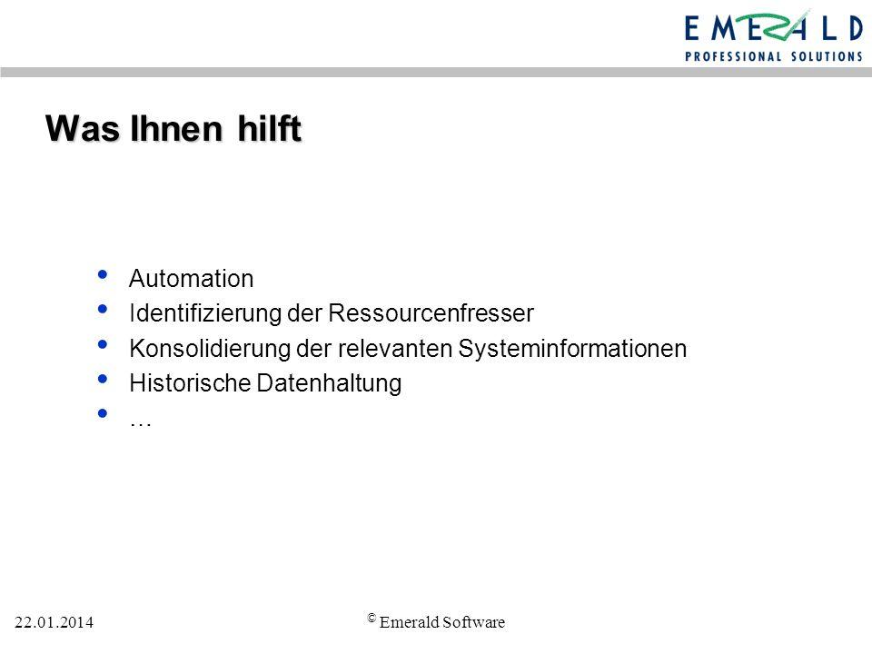 22.01.2014 © Emerald Software Wie muss es funktionieren.