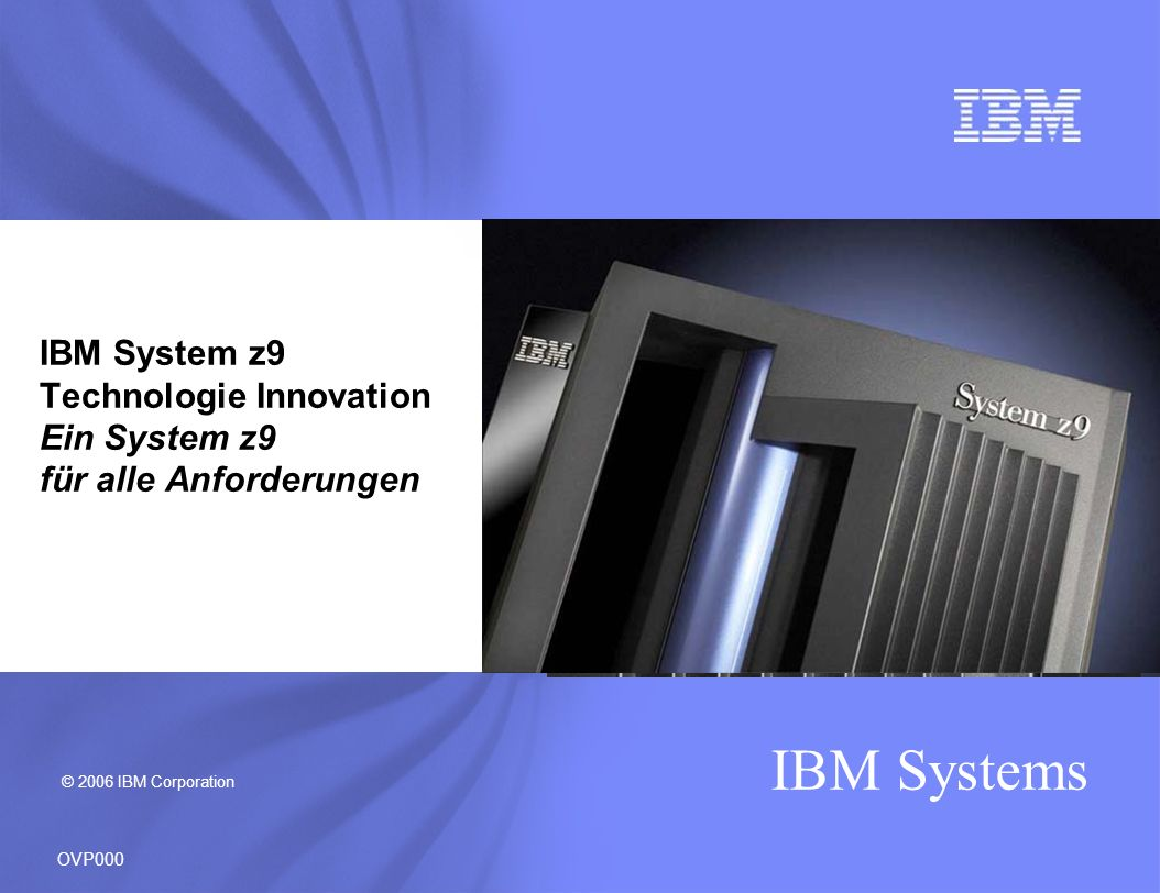 IBM Systems Hybrid Cooling Processor Books and Memory CEC Cage STI cables Support Elements 3x I/O cages Power Supplies Internal Batteries (optional) Front View Fiber Quick Connect Feature (optional) z9 EC – Under the covers (Model S38 or S54) OVP470