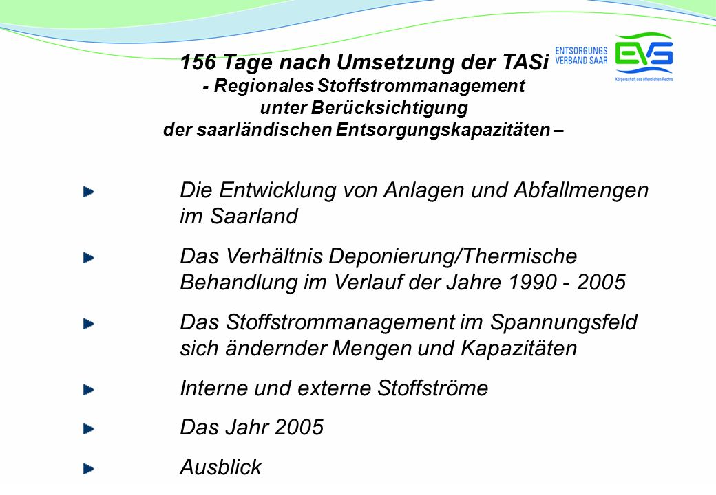 156 Tage nach Umsetzung der TASi - Regionales Stoffstrommanagement unter Berücksichtigung der saarländischen Entsorgungskapazitäten – Die Entwicklung