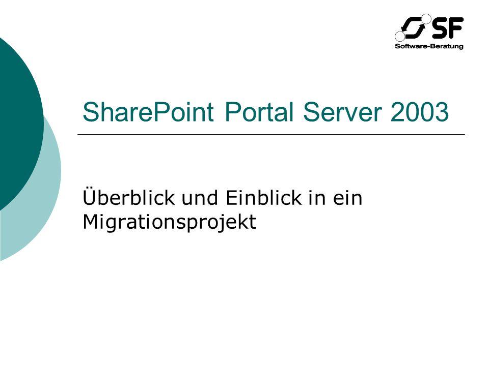 SharePoint Portal Server 2003 Überblick und Einblick in ein Migrationsprojekt