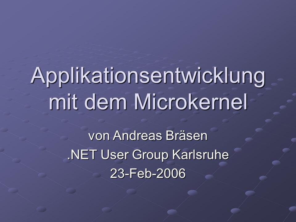 Ziel des Vortrages Relativ kurz zu beschreiben, wie ich von der Anforderung an eine zu implementierende Applikation zur Benutzung des Microkernels gekommen bin.