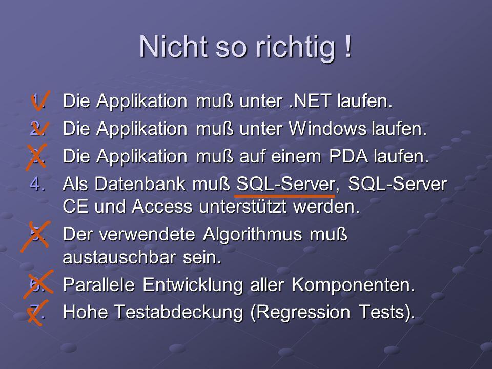Nicht so richtig .1.Die Applikation muß unter.NET laufen.