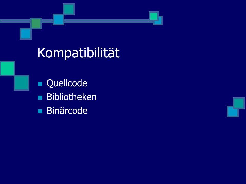 Kompatibilität Quellcode Bibliotheken Binärcode