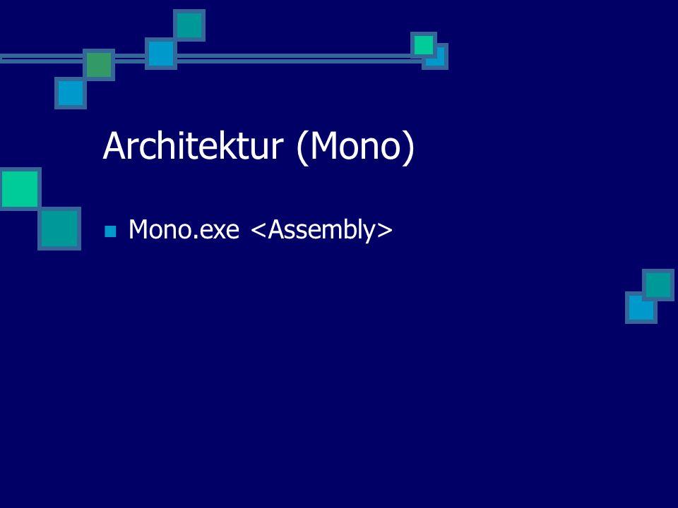 Architektur (Mono) Mono.exe