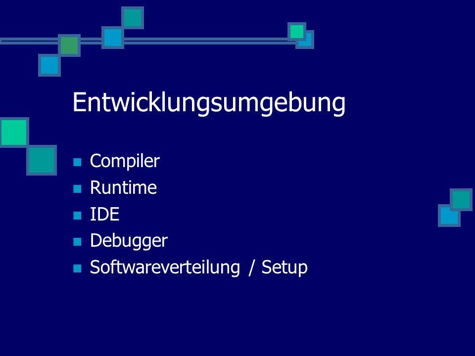 Entwicklungsumgebung Compiler Runtime IDE Debugger Softwareverteilung / Setup