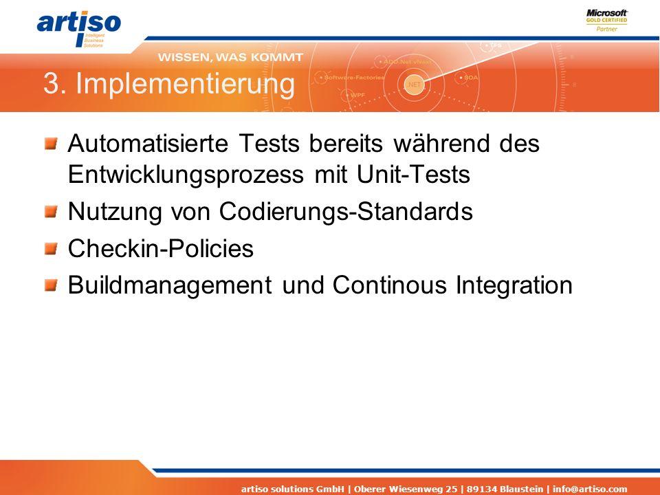 artiso solutions GmbH | Oberer Wiesenweg 25 | 89134 Blaustein | info@artiso.com 3. Implementierung Automatisierte Tests bereits während des Entwicklun