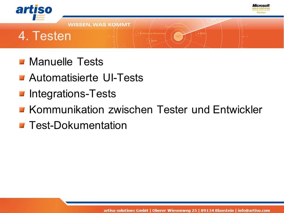 artiso solutions GmbH | Oberer Wiesenweg 25 | 89134 Blaustein | info@artiso.com 4. Testen Manuelle Tests Automatisierte UI-Tests Integrations-Tests Ko