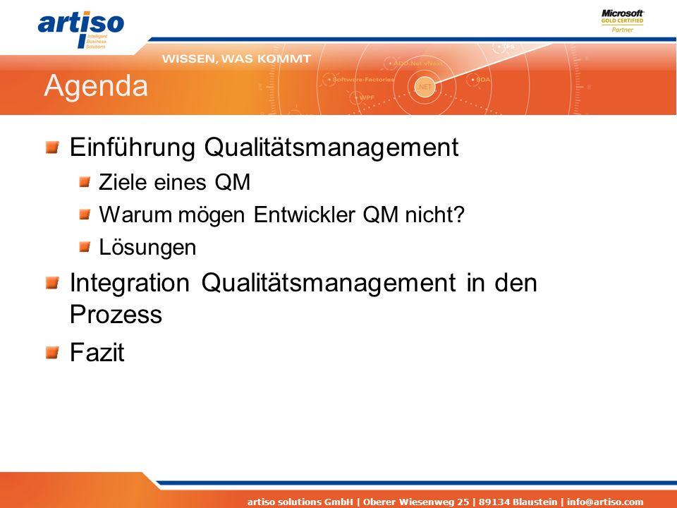 artiso solutions GmbH | Oberer Wiesenweg 25 | 89134 Blaustein | info@artiso.com Agenda Einführung Qualitätsmanagement Ziele eines QM Warum mögen Entwi
