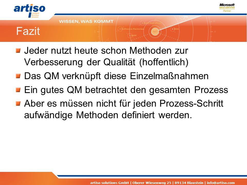 artiso solutions GmbH | Oberer Wiesenweg 25 | 89134 Blaustein | info@artiso.com Fazit Jeder nutzt heute schon Methoden zur Verbesserung der Qualität (