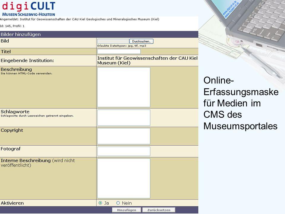 Online- Erfassungsmaske für Medien im CMS des Museumsportales