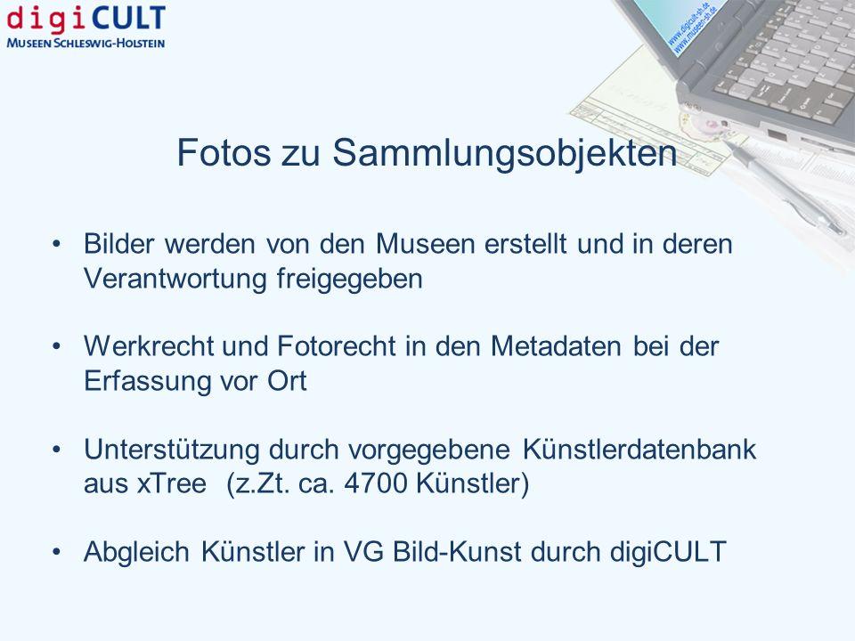 Fotos zu Sammlungsobjekten Bilder werden von den Museen erstellt und in deren Verantwortung freigegeben Werkrecht und Fotorecht in den Metadaten bei d