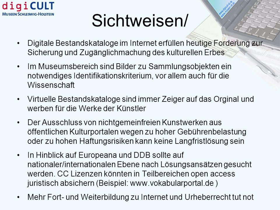 Sichtweisen/ Digitale Bestandskataloge im Internet erfüllen heutige Forderung zur Sicherung und Zugänglichmachung des kulturellen Erbes Im Museumsbere