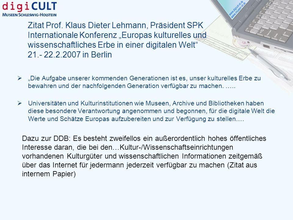 Zitat Prof. Klaus Dieter Lehmann, Präsident SPK Internationale Konferenz Europas kulturelles und wissenschaftliches Erbe in einer digitalen Welt 21.-