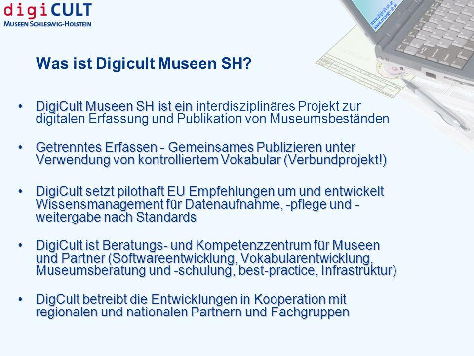 Was ist Digicult Museen SH? DigiCult Museen SH ist einDigiCult Museen SH ist ein interdisziplinäres Projekt zur digitalen Erfassung und Publikation vo