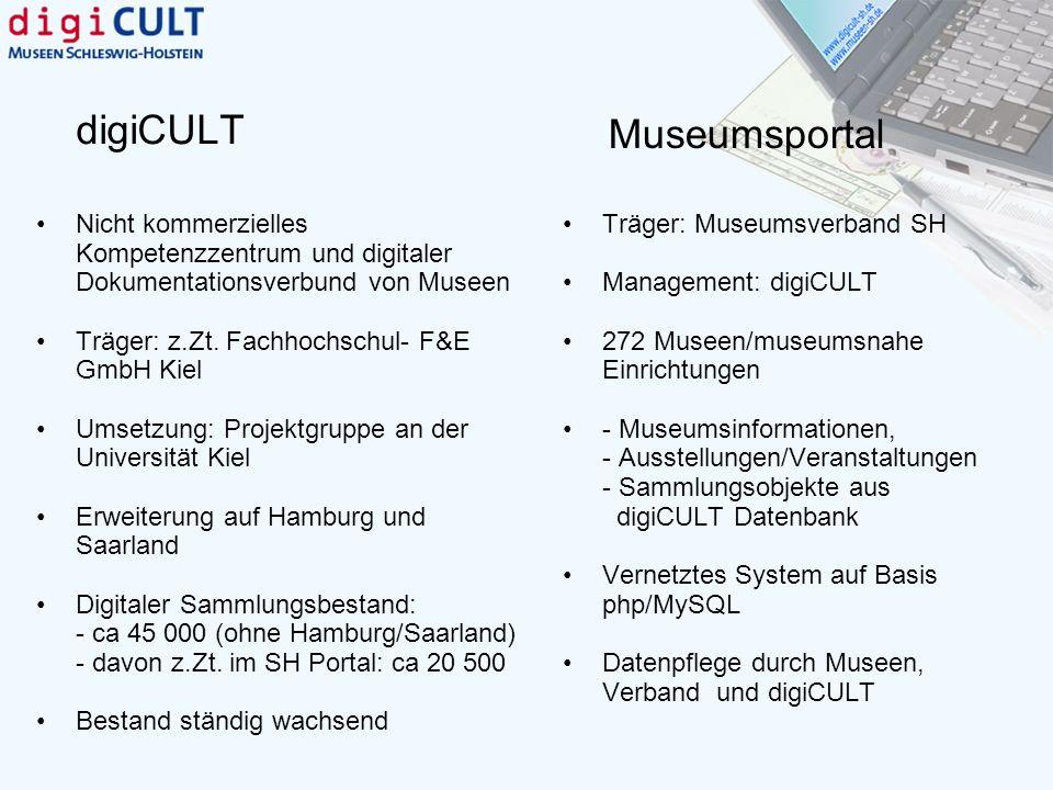 Museumsportal Träger: Museumsverband SH Management: digiCULT 272 Museen/museumsnahe Einrichtungen - Museumsinformationen, - Ausstellungen/Veranstaltun