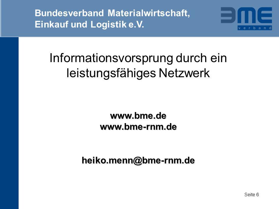 Informationsvorsprung durch ein leistungsfähiges Netzwerkwww.bme.dewww.bme-rnm.deheiko.menn@bme-rnm.de Bundesverband Materialwirtschaft, Einkauf und L