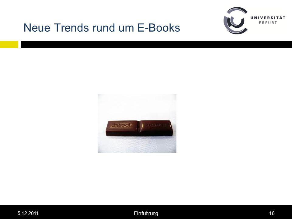 Neue Trends rund um E-Books 5.12.201116Einführung