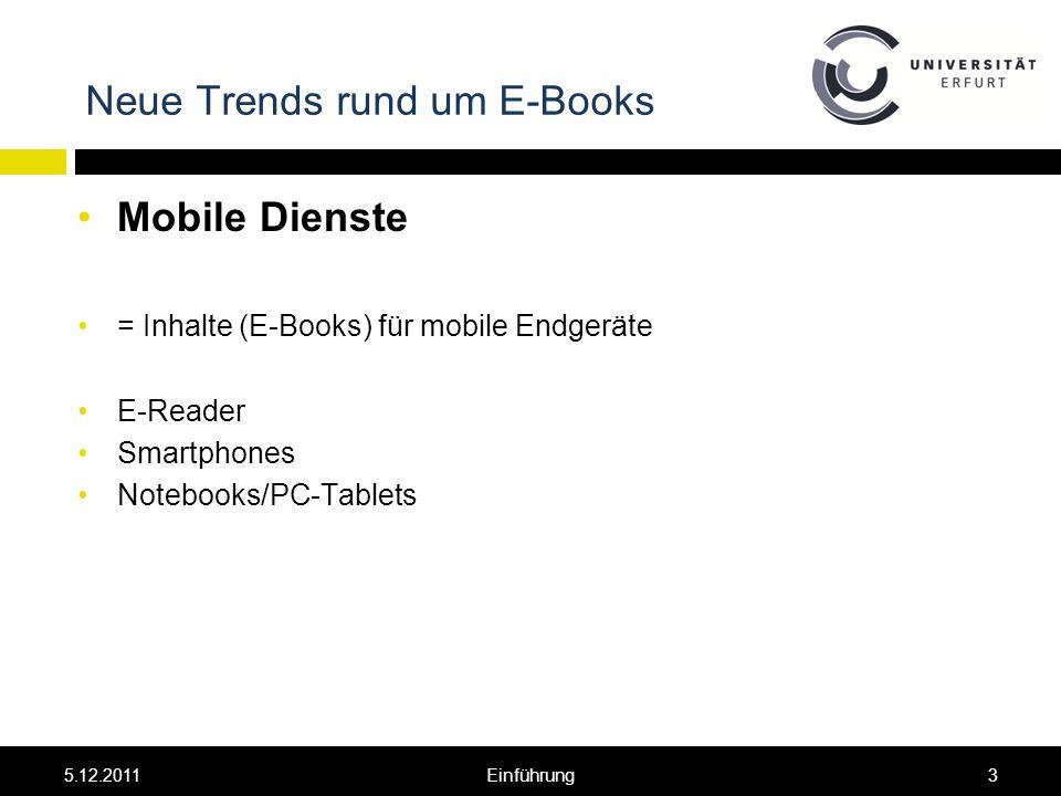 Neue Trends rund um E-Books E-Reader: –e-ink-Technologie –EPUB-Format, Mobipocket-Format –monofunktional, für das Lesen von Fließtext (Belletristik) konzipiert –Erfolg basiert auf Kombiangebot von Gerät und Inhalten (z.B.