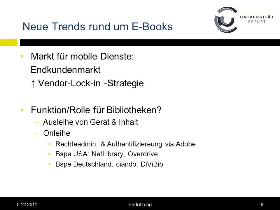 Neue Trends rund um E-Books Markt für mobile Dienste: Endkundenmarkt Vendor-Lock-in -Strategie Funktion/Rolle für Bibliotheken.