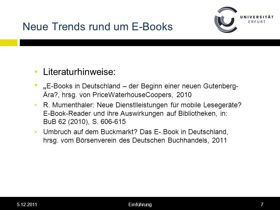 Neue Trends rund um E-Books Literaturhinweise: E-Books in Deutschland – der Beginn einer neuen Gutenberg- Ära , hrsg.