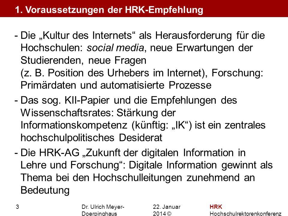 22. Januar 201422. Januar 2014 © HRK Hochschulrektorenkonferenz 3 -Die Kultur des Internets als Herausforderung für die Hochschulen: social media, neu