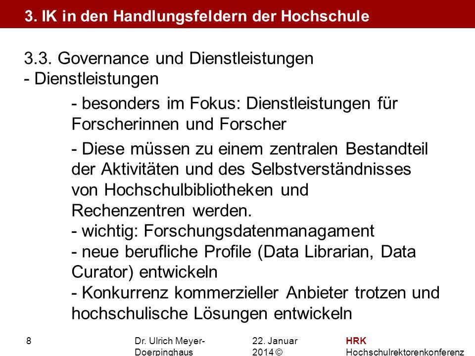 22. Januar 201422. Januar 2014 © HRK Hochschulrektorenkonferenz 8 3.3. Governance und Dienstleistungen - Dienstleistungen - besonders im Fokus: Dienst