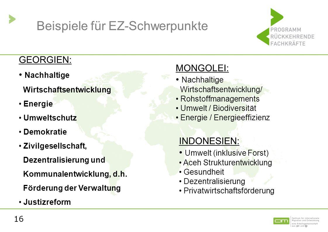 16 Beispiele für EZ-Schwerpunkte GEORGIEN: Nachhaltige Wirtschaftsentwicklung Energie Umweltschutz Demokratie Zivilgesellschaft, Dezentralisierung und
