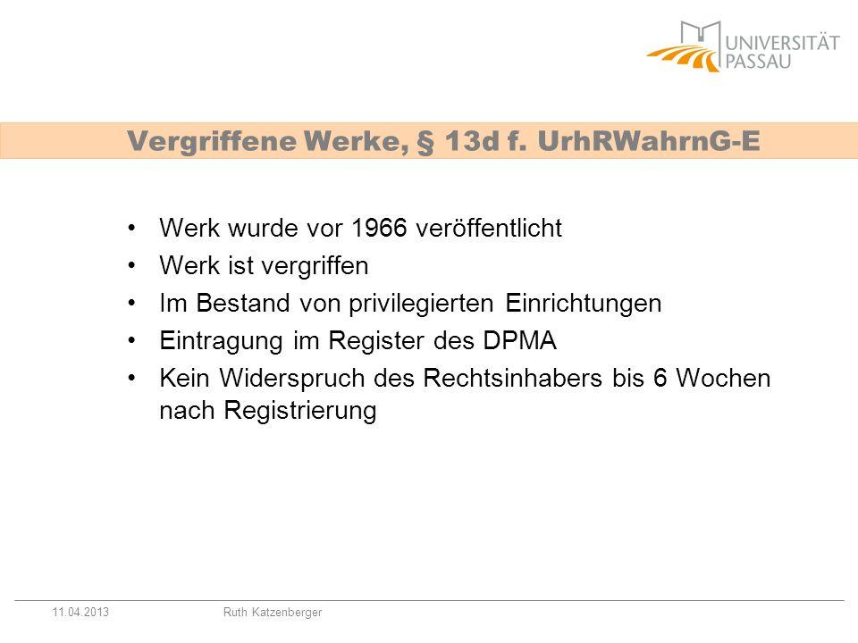 11.04.2013Ruth Katzenberger Vergriffene Werke, § 13d f. UrhRWahrnG-E Werk wurde vor 1966 veröffentlicht Werk ist vergriffen Im Bestand von privilegier