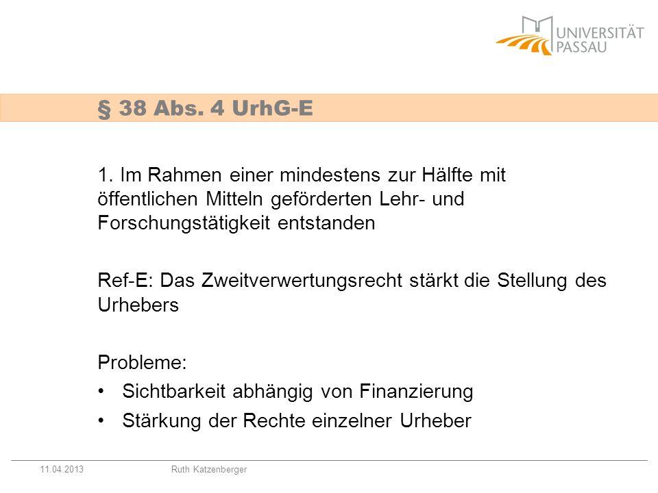 11.04.2013Ruth Katzenberger 1. Im Rahmen einer mindestens zur Hälfte mit öffentlichen Mitteln geförderten Lehr- und Forschungstätigkeit entstanden Ref