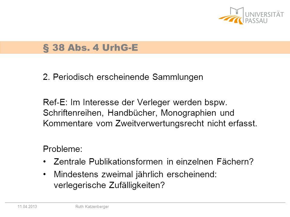 11.04.2013Ruth Katzenberger Was dürfen die privilegierten Einrichtungen tun, § 61 UrhG-E.