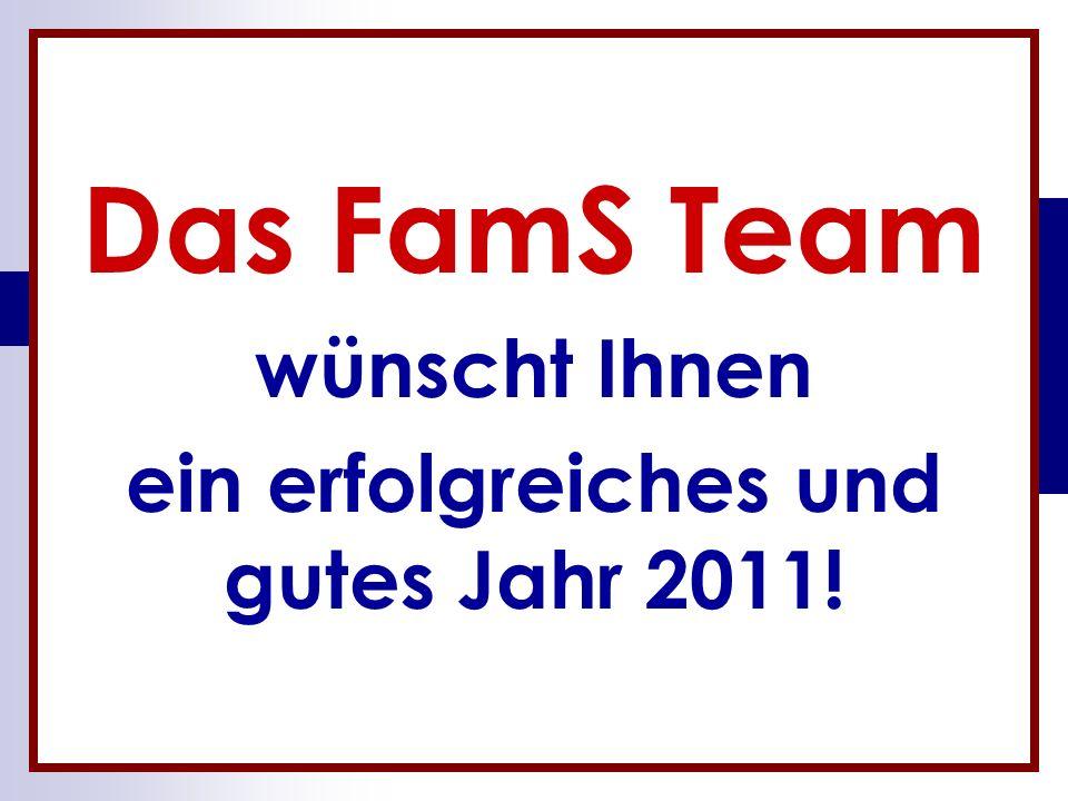 Das FamS Team wünscht Ihnen ein erfolgreiches und gutes Jahr 2011!