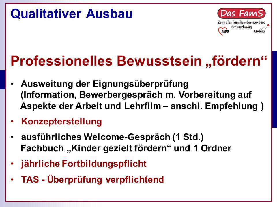 Qualitativer Ausbau Professionelles Bewusstsein fördern Ausweitung der Eignungsüberprüfung (Information, Bewerbergespräch m.