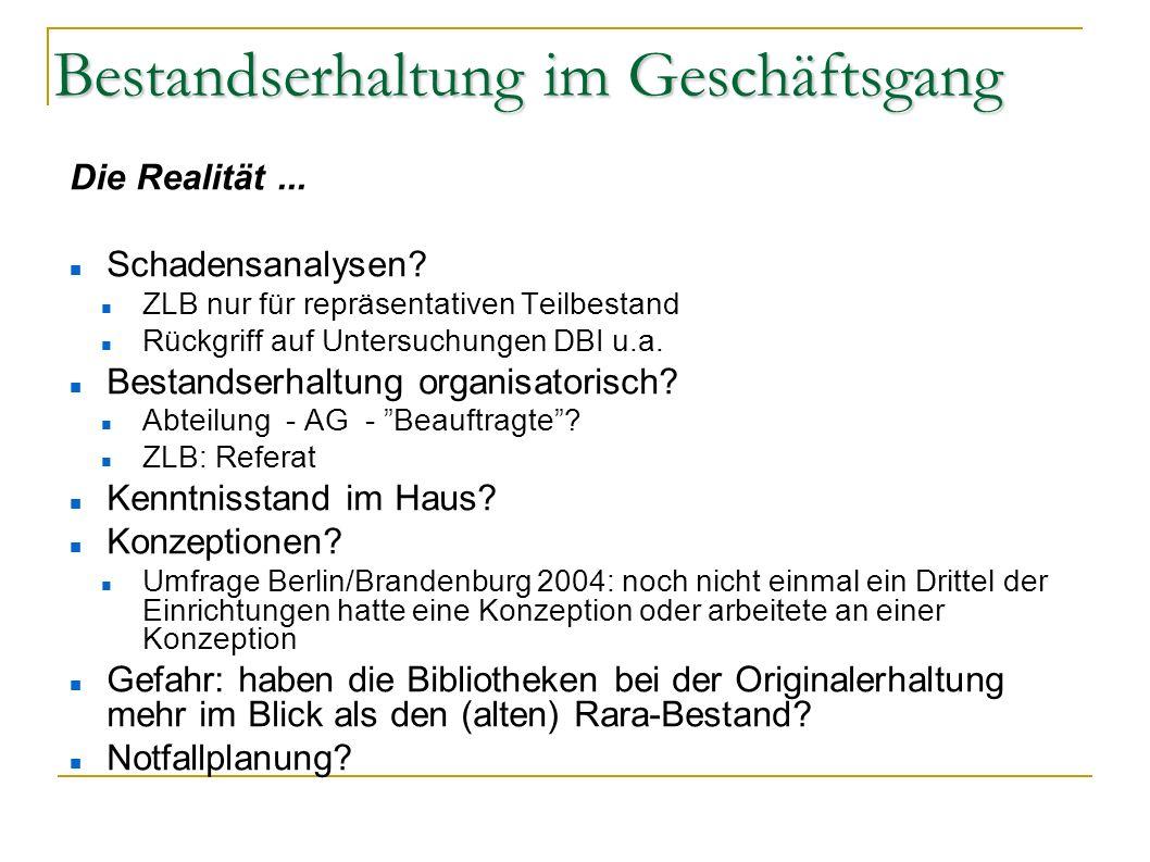 Die Realität... Schadensanalysen? ZLB nur für repräsentativen Teilbestand Rückgriff auf Untersuchungen DBI u.a. Bestandserhaltung organisatorisch? Abt